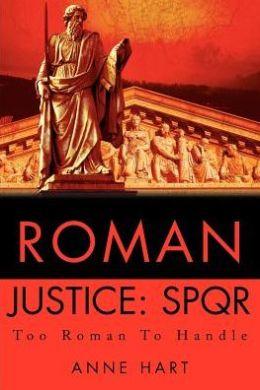 Roman Justice: SPQR: Too Roman To Handle