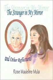 The Stranger in My Mirror: & Other Reflections