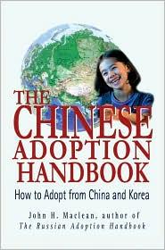 Chinese Adoption Handbook: How to Adopt from China and Korea
