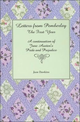 Letters from Pemberley The First Year: A continuation of Jane Austen's Pride and Prejudice