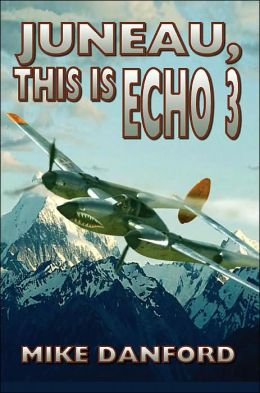 Juneau, This Is Echo 3