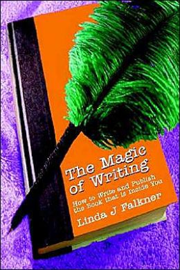The Magic of Writing:How to Write and Publish the Book That Is inside You