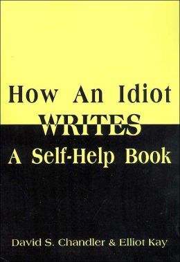 How an Idiot Writes a Self-Help Book