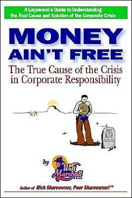 Money Ain't Free: The True Cause of the Crisis in Corporate Responsibility