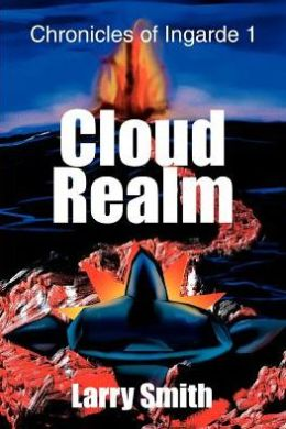 Cloud Realm: Chronicles of Ingarde 1