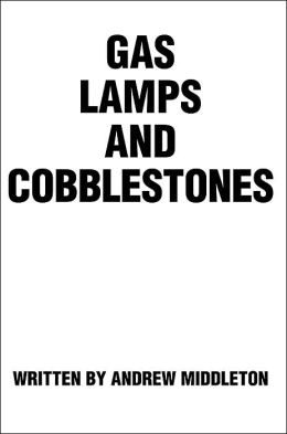 Gas Lamps and Cobblestones