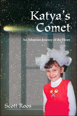 Katya's Comet: An Adoption Journey of the Heart