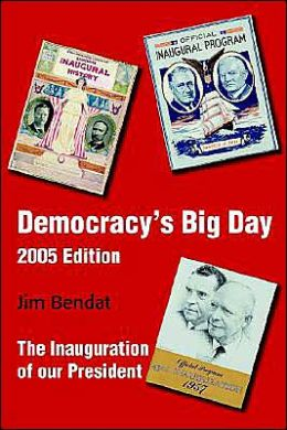 Democracy's Big Day - The Inauguration of Our President, 2005 Edition