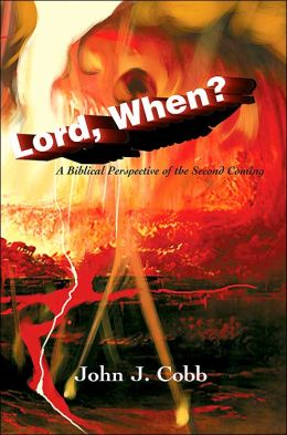 Lord, When?: A Biblical Perspective of the Second Coming