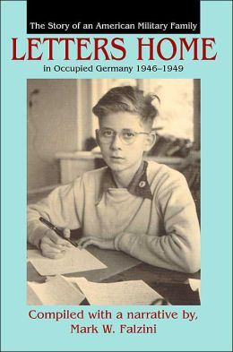 Letters Home: The Story of an American Military Family in Occupied Germany 1946-1949