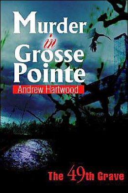 Murder in Grosse Pointe:The 49th Grave