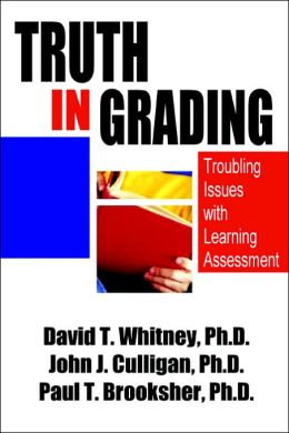 Truth in Grading:Troubling Issues with Learning Assessment