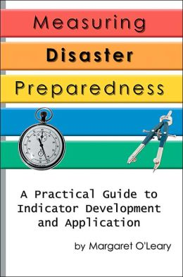 Measuring Disaster Preparedness: A Practical Guide to Indicator Development and Application