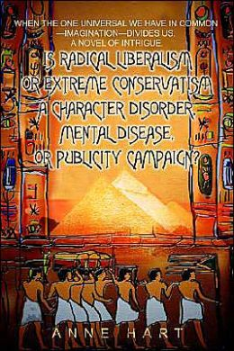 Is Radical Liberalism Or Extreme Conservatism A Character Disorder, Mental Disease, Or Publicity Campaign?