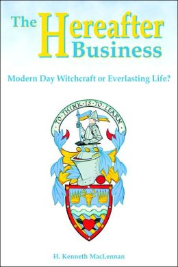 The Hereafter Business: Modern Day Witchcraft or Everlasting Life?