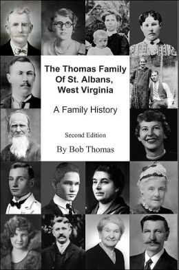 The Thomas Family of St. Albans, West Virginia: A Family History