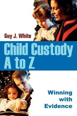 Child Custody A To Z