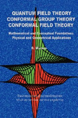 Quantum Field Theory Conformal Group Theory Conformal Field Theory