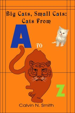Big Cats, Small Cats: Cats From 'A' to 'Z'