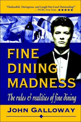 FINE DINING MADNESS: The rules & realities of fine dining