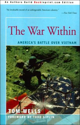 The War Within: America's Battle over Vietnam