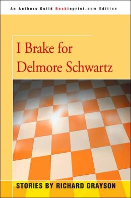 I Brake for Delmore Schwartz