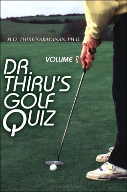 Dr. Thiru's Golf Quiz: Volume 1