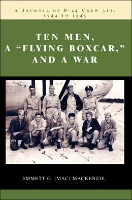 Ten Men, A Flying Boxcar, And A War