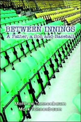 Between Innings: A Father, a Son and Baseball