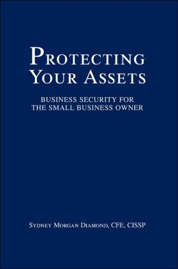 Protecting Your Assets: Business Security for the Small Business Owner