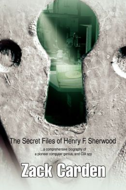 The Secret Files Of Henry F. Sherwood