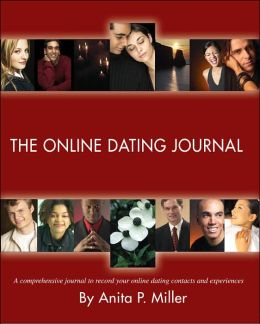 The Online Dating Journal: A comprehensive journal to record your online dating contacts and experiences