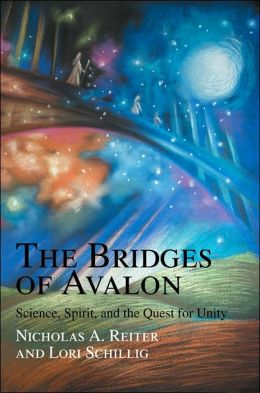 The Bridges of Avalon: Science, Spirit, and the Quest for Unity