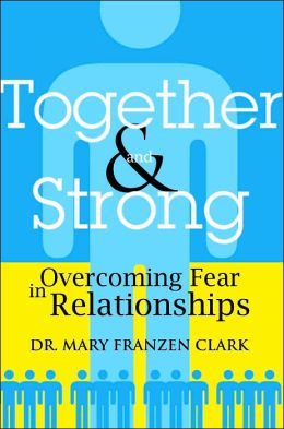 Together and Strong: Overcoming Fear in Relationships