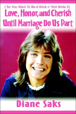 Love, Honor, and Cherish until Marriage Do Us Part: ( so You Want to Be a Rock N' Roll Bride II)