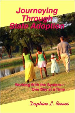 Journeying Through State Adoption: Working With The System One Day At a Time