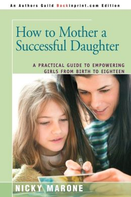 How To Mother A Successful Daughter
