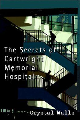 The Secrets Of Cartwright Memorial Hospital