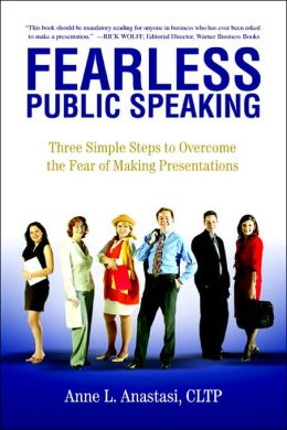 Fearless Public Speaking:Three Simple Steps to Overcome the Fear of Making Presentations