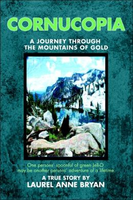 Cornucopia: A Journey Through The Mountains Of Gold