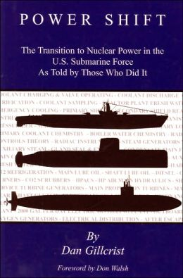 Power Shift: The Transition to Nuclear Power in the U. S. Submarine Force as Told by Those Who Did It