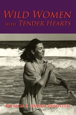 Wild Women with Tender Hearts