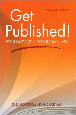 Get Published!: Professionally, Affordably, Fast