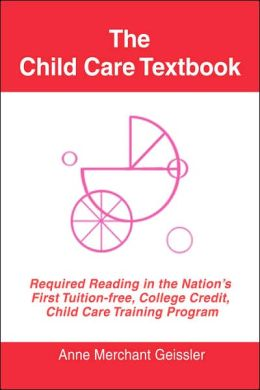 The Child Care Textbook: For Teachers, Nannies and Daycare Providers 2007