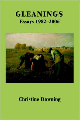 Gleanings: Essays 1982-2006