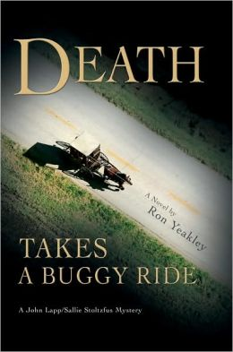 Death Takes a Buggy Ride: A John Lapp/Sallie Stoltzfus Mystery
