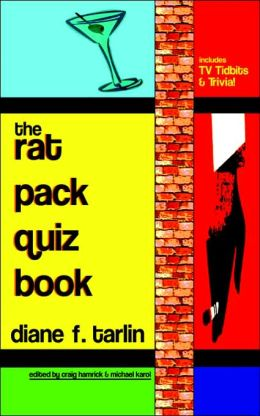 The Rat Pack Quiz Book: Includes TV Tidbits and Trivia!