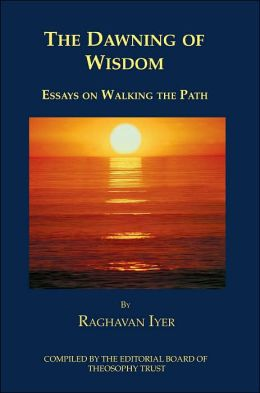 The Dawning of Wisdom: Essays on Walking the Path