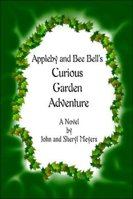 Appleby And Bee Bell's Curious Garden Adventure