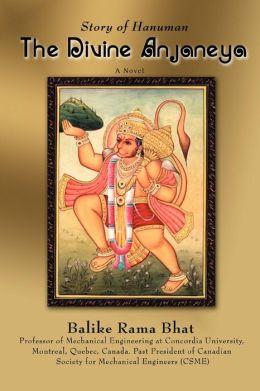 The Divine Anjaneya: Story of Hanuman